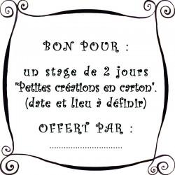 """Bon pour un stage """"Petites créations en cartons"""""""